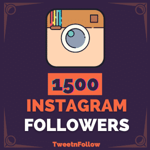 1500 IG followers by Tweetnfollow