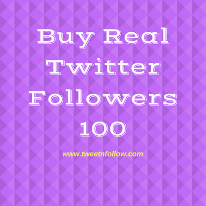 Buy Real Twitter Followers 100