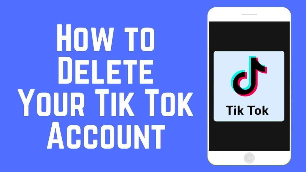 How To Delete My Account On TikTok