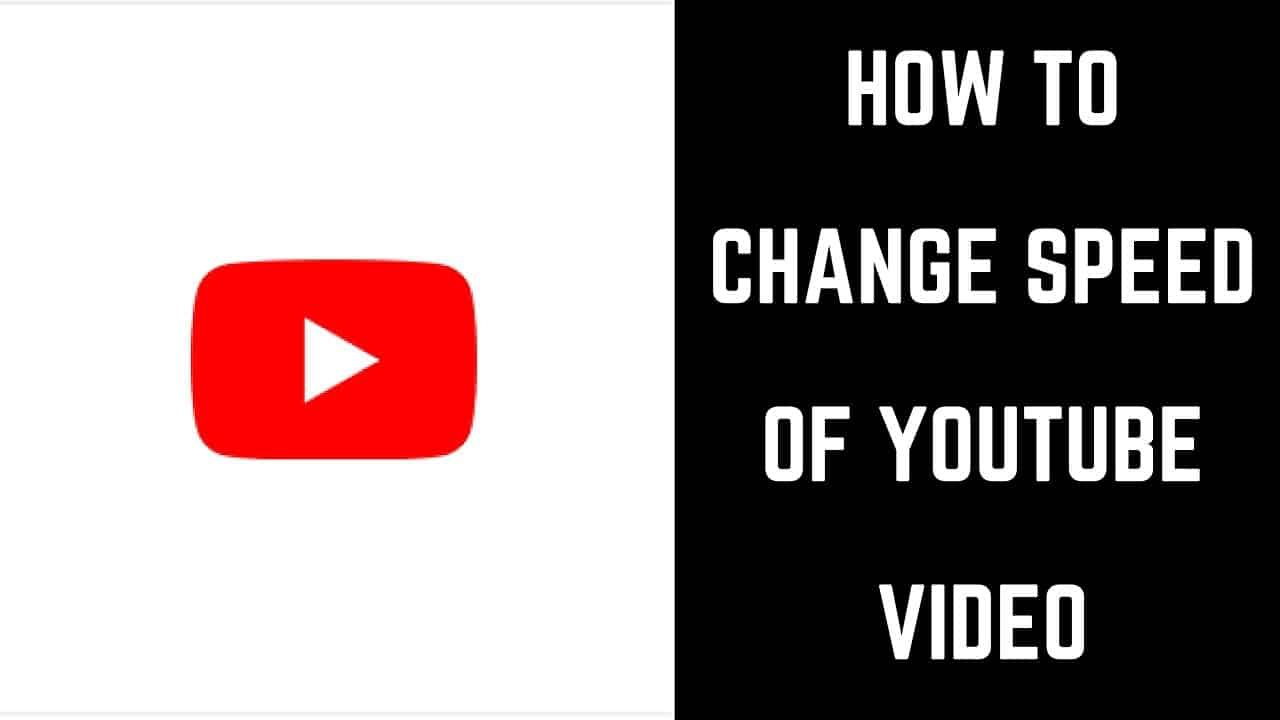 How To Change YouTube Video Speed?